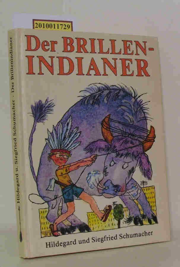 Der  Brillenindianer Hildegard u. Siegfried Schumacher. [Ill. von Konrad Golz], ab 10 Jahre