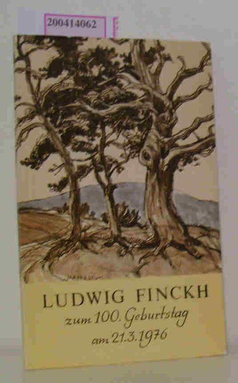 Ludwig Finckh zum 100. Geburtstag am 21.3.1976