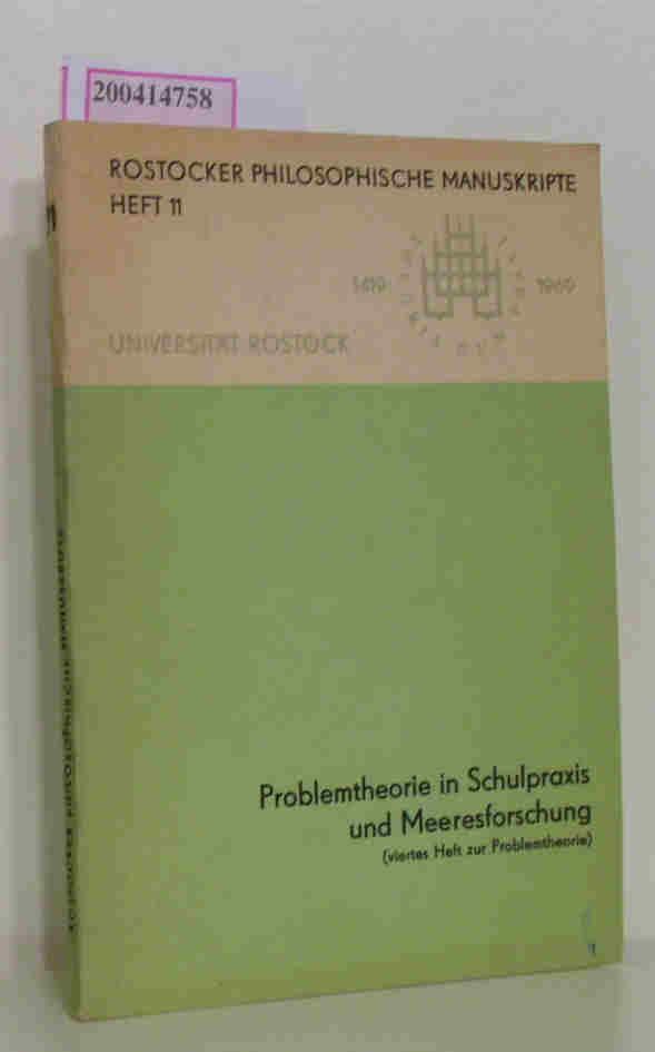 Rostocker Philosophische Manuskripte 11 Problemtheorie in Schulpraxis und Meeresforschung