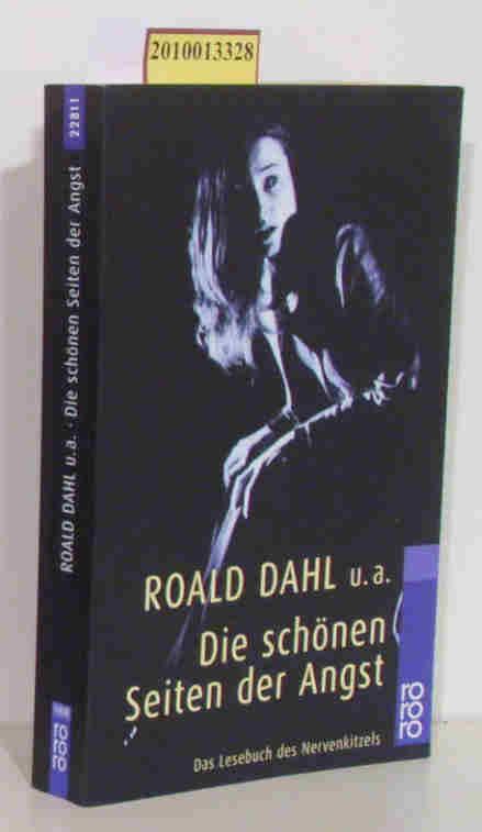 Die  schönen Seiten der Angst das Lesebuch des Nervenkitzels / Roald Dahl u.a. Zsgest. von Wolfram Hämmerling
