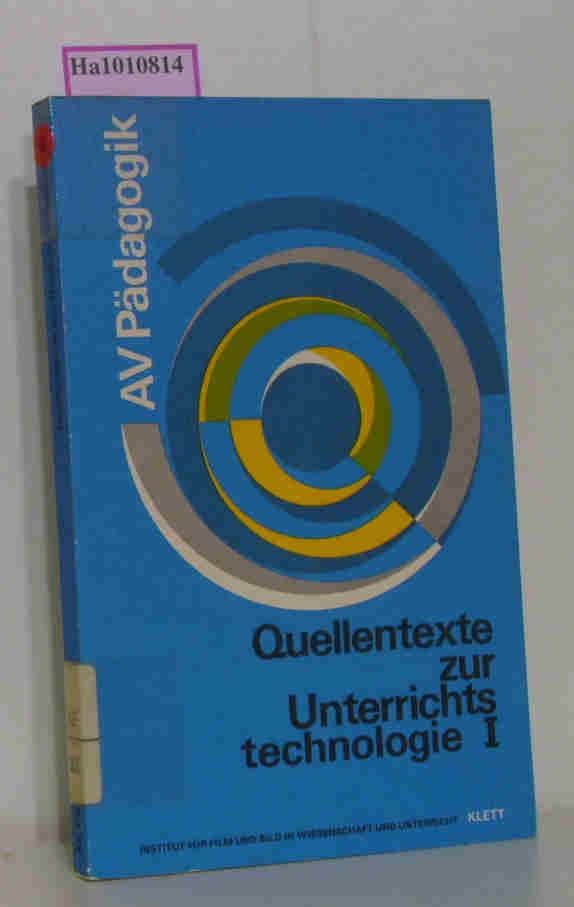 Quellentexte zur Unterrichtstechnologie. 1. Band. (= Schriftenreihe AV-Pädagogik). 1