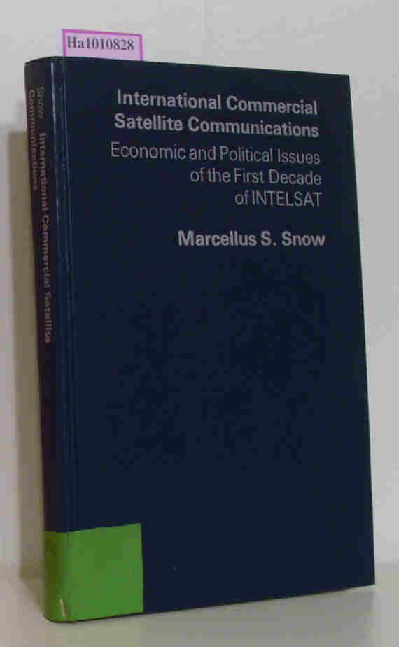 International Commercial Satellite Communications. Economic and Political Issues of the First Decade of INTELSAT.