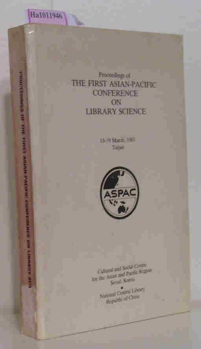 Proceedings of the first Asian- Pacific Conference on Library Science 13- 19 March Taipei.