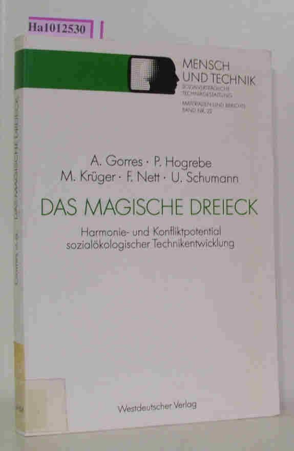 Gorres,  A. / Hogrebe, P. / Krüger, M. u. a.: Das magische Dreieck. Harmonie- und Konfliktpotential sozialökonomischer Technikentwicklung am Beispiel der Mikroelektronik. ( = Sozialverträgliche Technikgestaltung/ Materialien und Berichte, 22) . 1