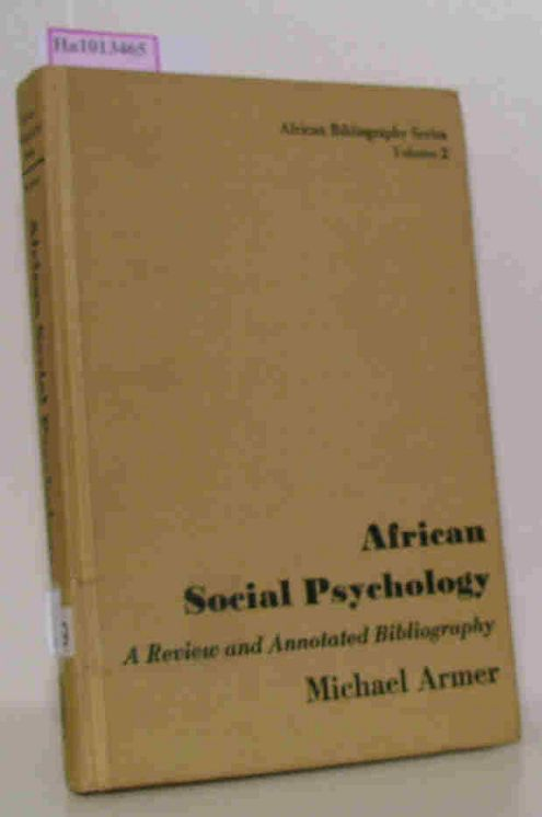 African Social Psychology. A Review and Annotated Bibliography. (= African Bibliography Series. Vol. 2).