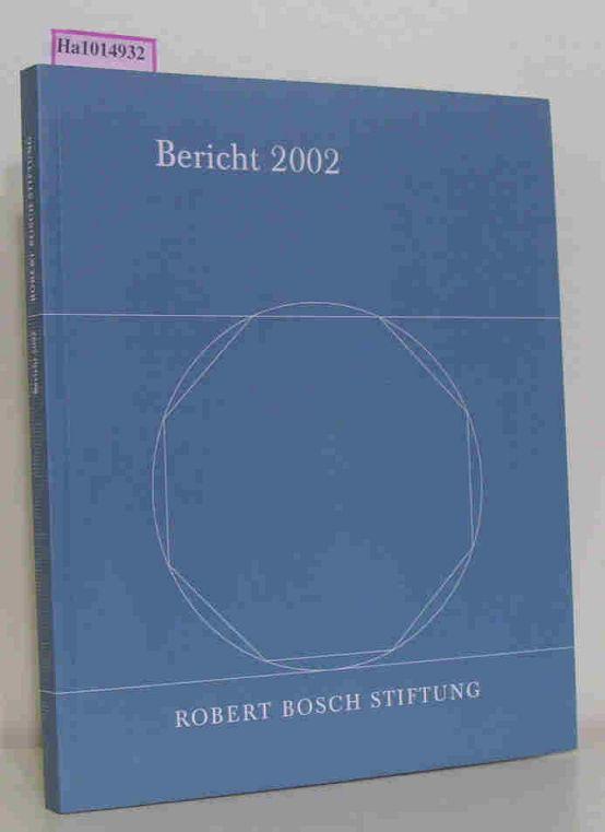 Robert Bosch Stiftung. Bericht 2002.