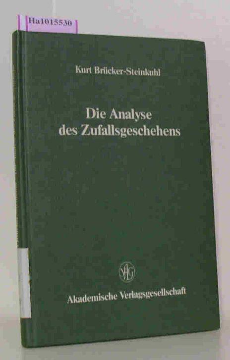 Brücker-Steinkuhl,  Kurt: Die Analyse des Zufallsgeschehens.