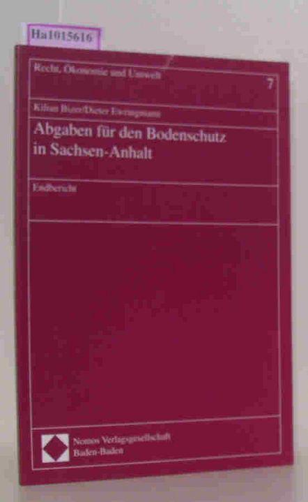 Abgaben für den Bodenschutz in Sachsen- Anhalt. Endbericht. ( = Schriftenreihe Recht, Ökonomie und Umwelt, 7) .