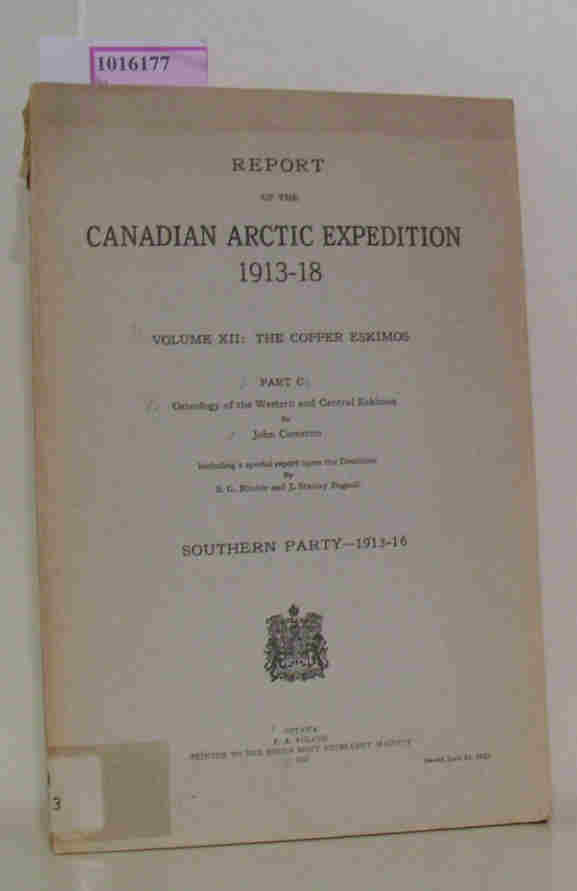 Report of the Canadian Arctic Expedition 1913-18. Volume XII: The Copper Eskimos. Part C: Osteology of the Western and Central Eskimos. Southern Party 1913-16.