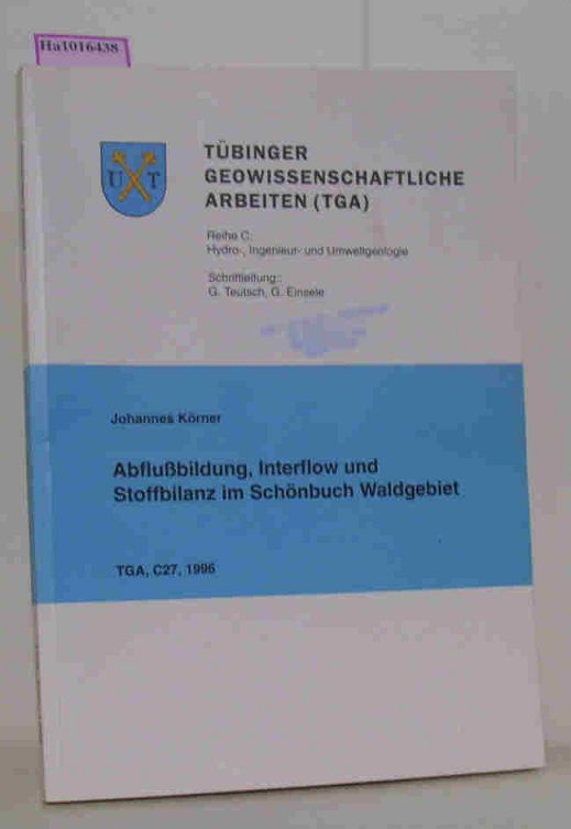 Abflußbildung, Interflow und Stoffbilanz im Schönbuch Waldgebiet. ( = Tübinger Geowissenschaftliche Arbeiten- TGA- Reihe C Nr. 27) .