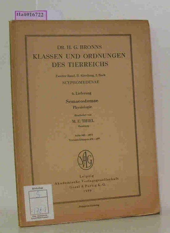 Dr. H.G. Bronns Klassen und Ordnungen des Tierreichs. 2. Band, II. Abteilung, 2. Buch: Scyphomedusae. 6. Lieferung: Semaostomae - Physiologie. (Seite 849-1072, Textabbildungen 430-495).