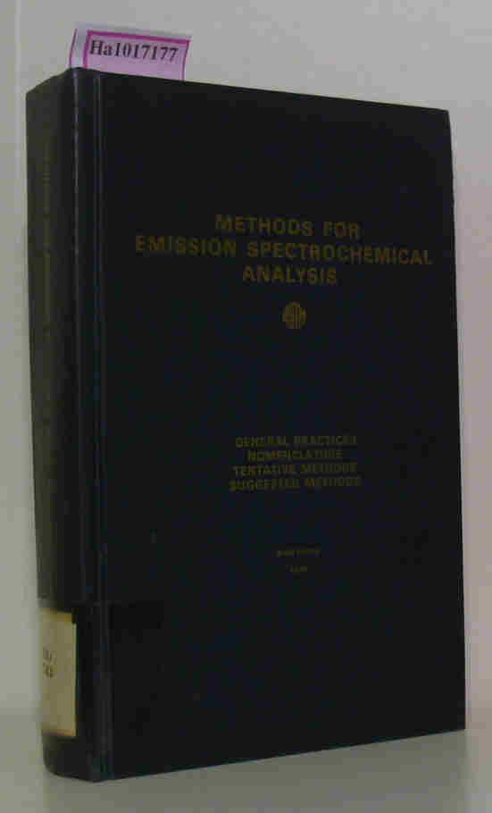 Methods for Emission Spectrochemical Analysis. General Practices, Nomenclature, Tentative Methods, Suggested Methods. [Sponsored by ASTM Committee E-2 on Emission Spectroscopy]. 6
