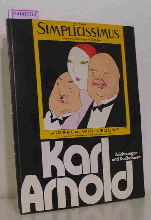 Karl Arnold (1883-1953). Zeichnungen und Karikaturen. [Retrospektive, Akademie der Künste Berlin, Kunsthalle Düsseldorf, Städtische Galerie im Lembachhaus, München, Kunsthalle Nürnberg, Württembergischer Kunstverein Stuttgart].
