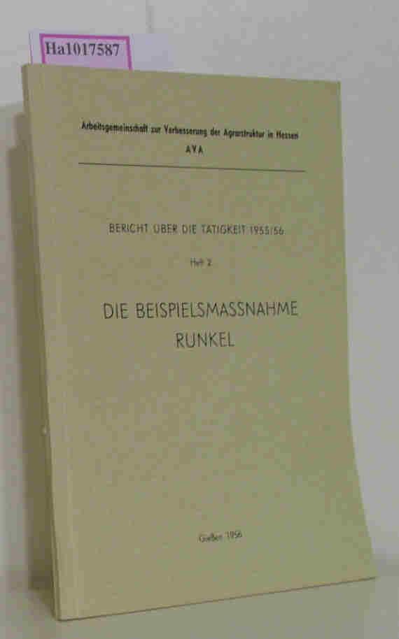 Bericht über die Tätigkeit 1955/ 56 Heft 2: Die Beispielmassnahme Runkel.