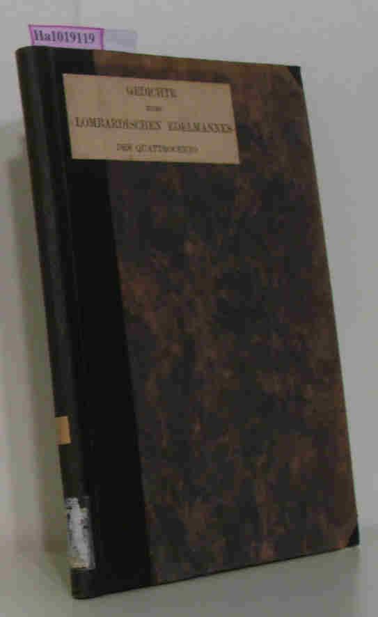 Gedichte eines lombardischen Edelmannes des Quattrocento. Mit Einleitung und Übersetzungen. ( = Gesellschaft für Romanische Literatur, 7) .