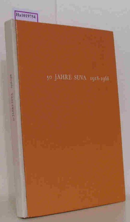 50 Jahre SUVA 1918 - 1968.