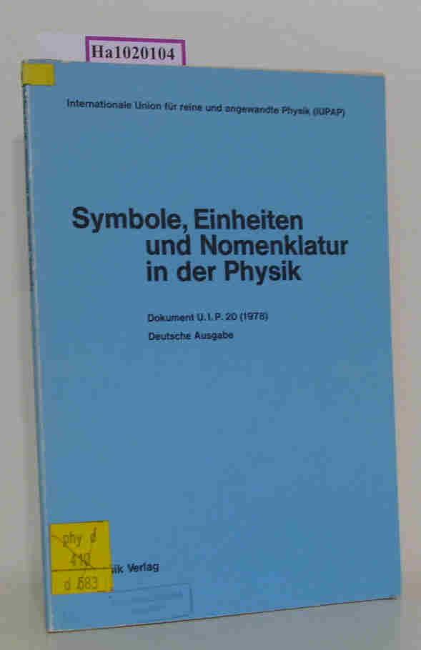 Symbole, Einheiten und Nomenklatur in der Physik. Deutsche Ausgabe von Symbols, Units and Nomenclature in Physics, Document U. I. P. 20 (1978).