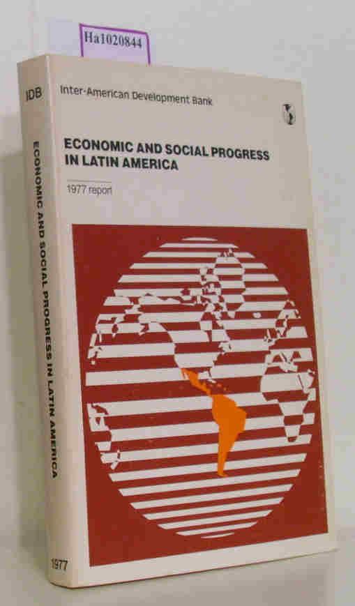Economic and Social Progress in Latin America. 1977 Report.