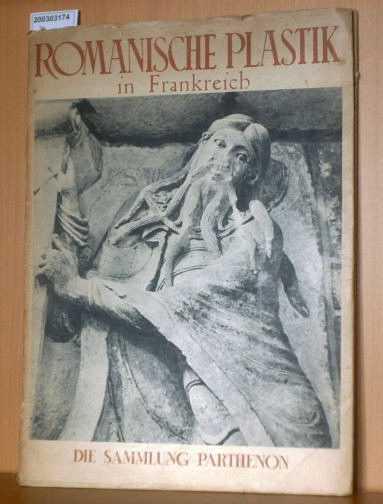 Romanische Plastik in Frankreich - Die Sammlung Parthenon