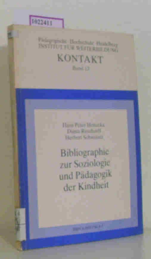 Bibliographie zur Soziologie und Pädagogik der Kindheit. (=Kontakt Schriftenreihe zur Lehrerbildung, Lehrerfortbildung und pädagogischen Weiterbildung, 15).