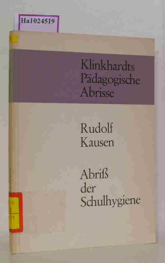Abriß der Schulhygiene. ( Klinkhardts pädagogische Abrisse) .