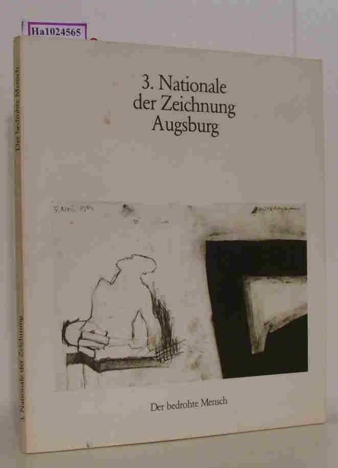 Der bedrohte Mensch. 3. Nationale der Zeichnung Augsburg. Katalog zur Ausstellung Atelier-Galerie, Buchhandlung und Galerie Minotaurus, Sparkassengalerie  Augsburg vom 8. Nov. 1986 - 9. Jan. 1987.