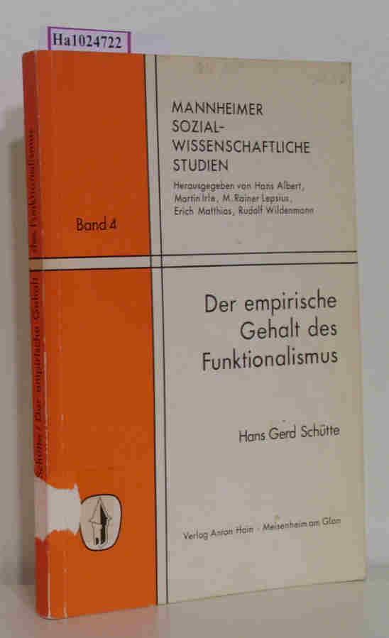 Schütte, Hans Gerd: Der empirische Gehalt des Funktionalismus - Mannheimer sozialwissenschaftliche Studien Band 4 Rekonstruktion eines soziologischen Erklärungsprogramms