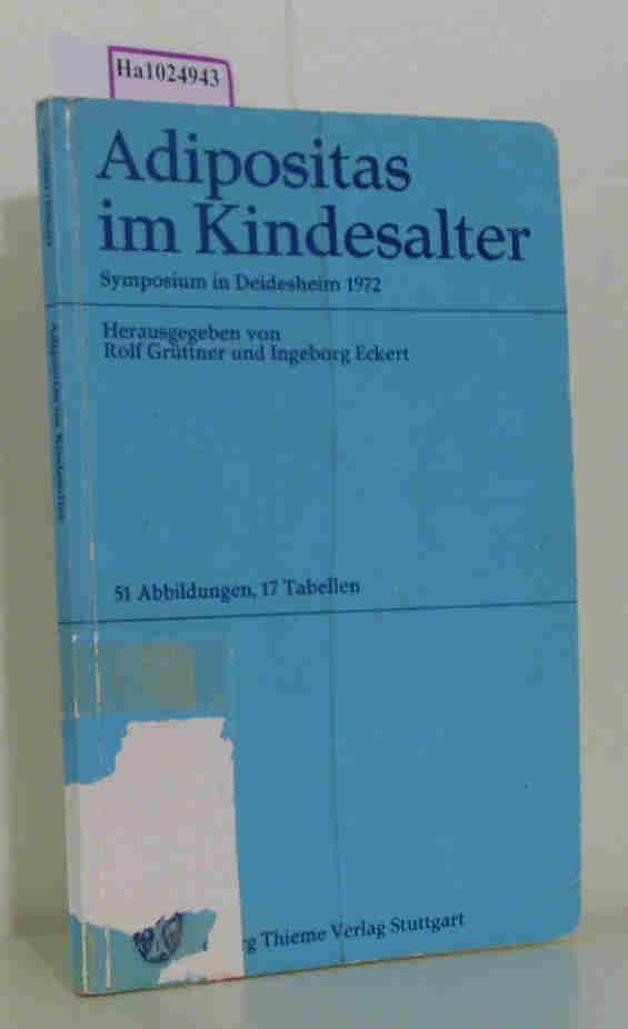 Adipositas im Kindesalter. Symposium in Deidesheim 1972.