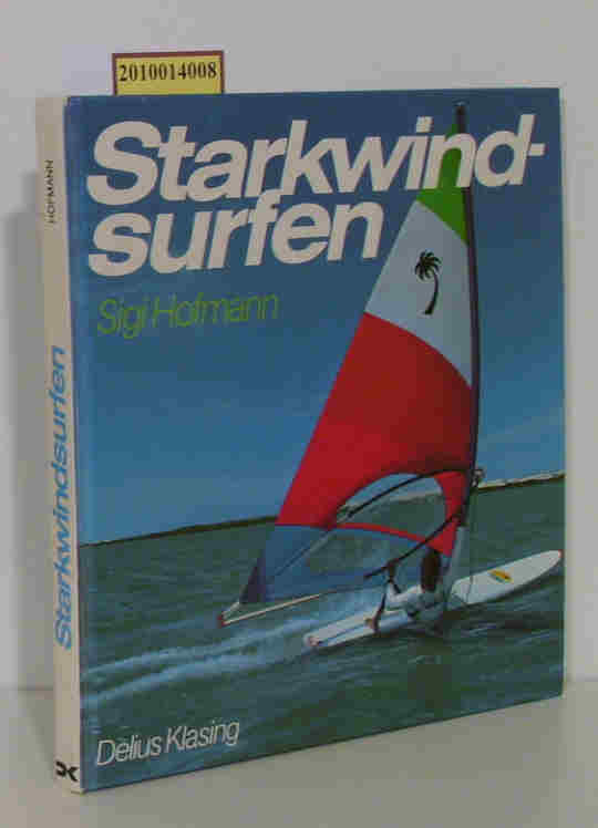 Starkwindsurfen Sigi Hofmann. [Zeichn.: Ekkehard Schonart]