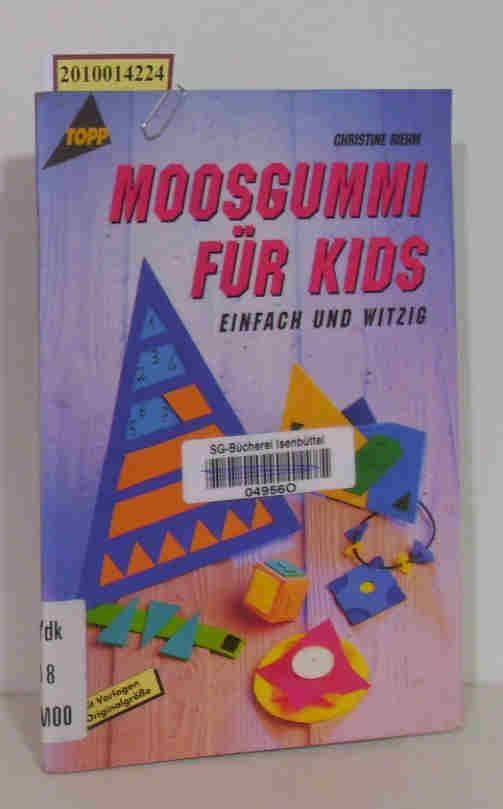 Moosgummi für Kids einfach und witzig   [mit Vorlagen in Originalgrösse] / Christine Riehm
