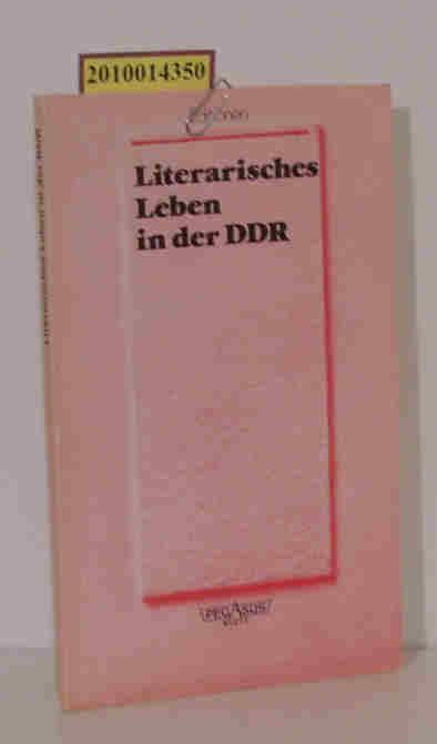 Bunk,  Claus [Hrsg.]: Literarisches Leben in der DDR ausgew. u. eingel. von Claus Bunk