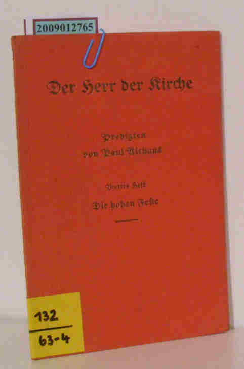 Althaus,  Paul: Der  Herr der Kirche Predigten / 4. Heft : Die hohen Feste