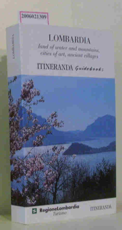 LOMBARDIA - land of water and mountains, cities of art, anicent villages Itineranda Guidebooks
