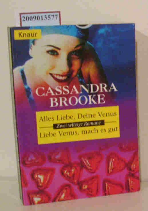 Alles Liebe Deine Venus Roman / Cassandra Brooke. Aus dem Engl. übers. von Judith Schwaab