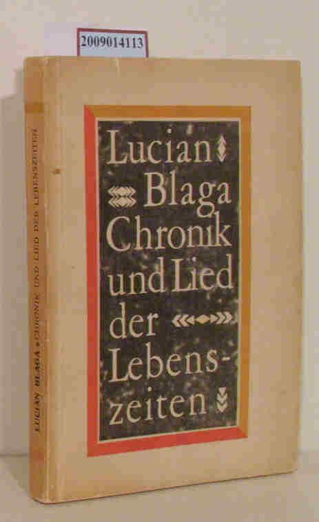 Chronik und Lied der Lebenszeiten Lucian Blaga. [Dt. von Oskar Pastior.] Mit e. Vorw. von George Ivascu