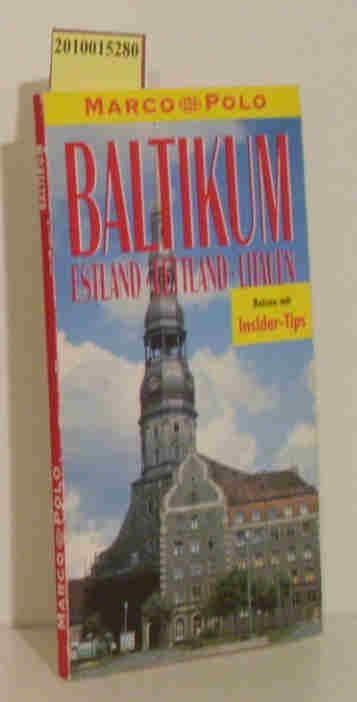 Baltikum Estland, Lettland, Litauen   Reisen mit Insider-Tips / diesen Führer schrieb Marianna Butenschön