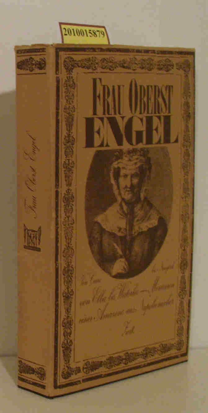 Frau Oberst Engel von Cairo bis Neuyork, von Elba bis Waterloo   Memoiren e. Amazone aus napoleon. Zeit / [Regula Engel]
