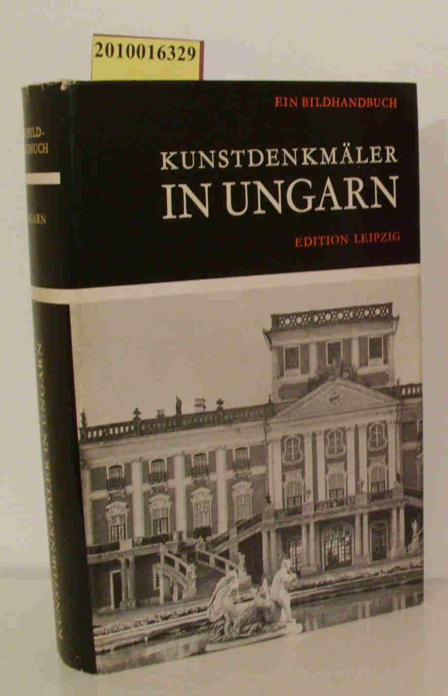 Kunstdenkmäler in Ungarn e. Bildhandbuch / Erl. u. Bildausw. von István Genthon. [Aus d. Ungar. übers. von Franz Gottschlig. Aufn. von Lajos Dobos]