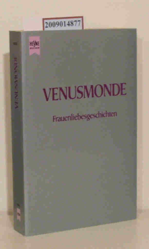 Venusmonde Frauenliebesgeschichten / hrsg. von Irene Zahava. [Aus dem Amerikan. übers. von Susanne Dickerhof-Kanz]
