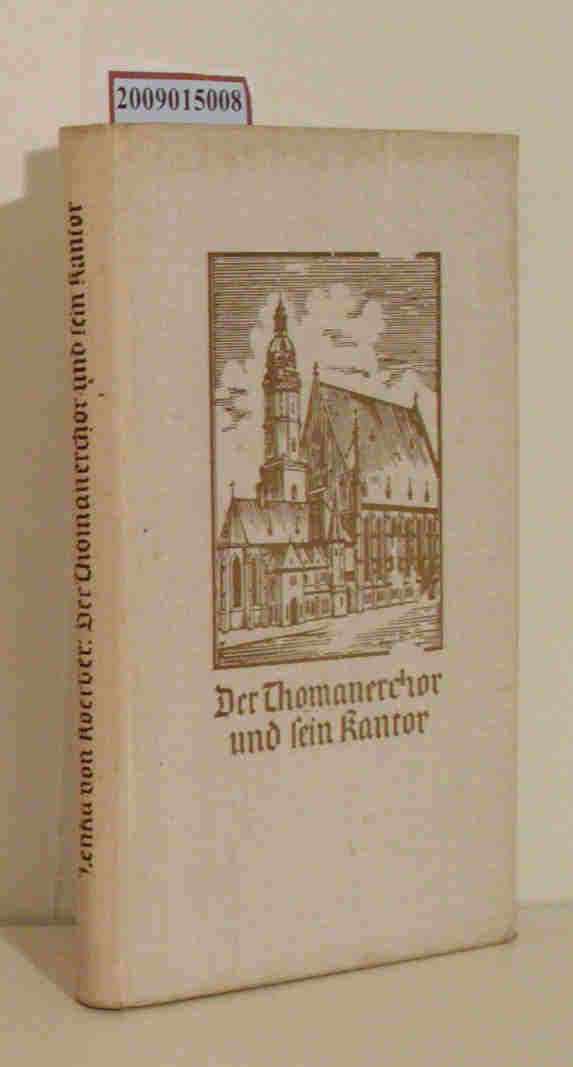 Der  Thomanerchor und sein Kantor Lenka v. Koerber