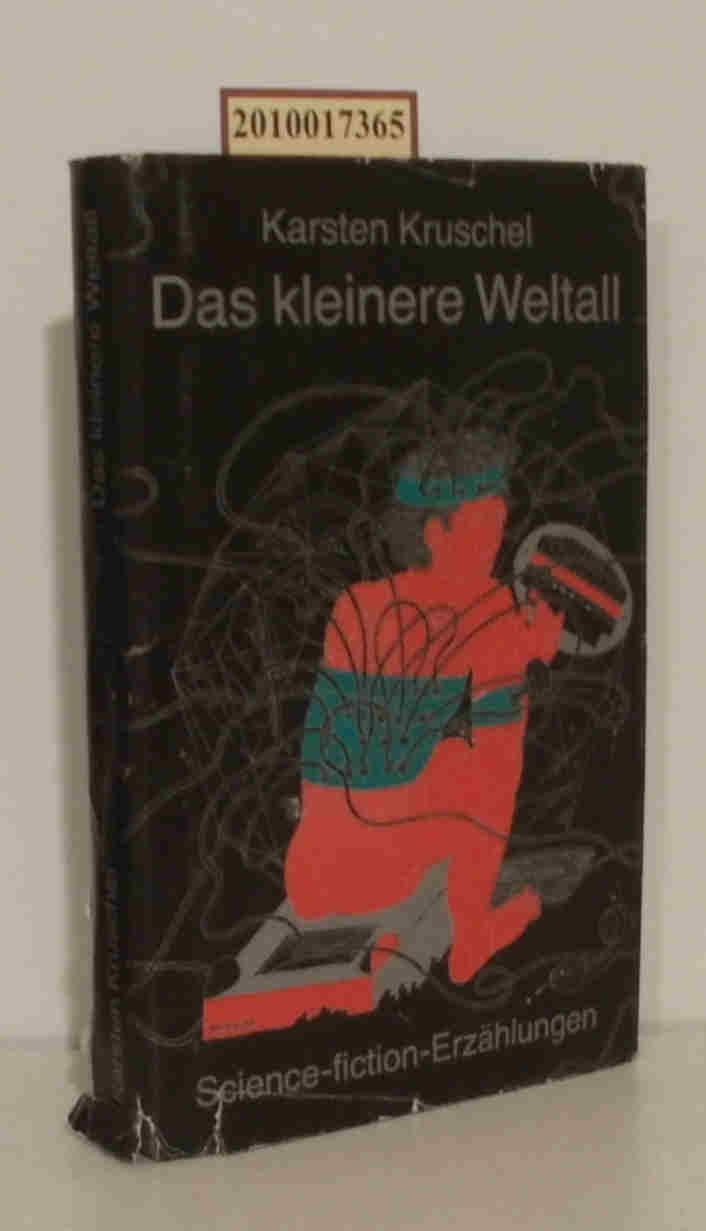 Kruschel,  Karsten: Das  kleinere Weltall Science-fiction-Erzählungen / Karsten Kruschel