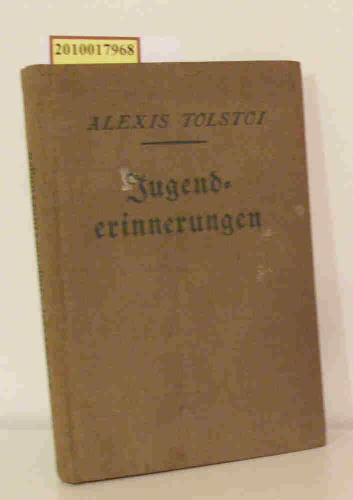 Jugenderinnerungen Kindheit - Knabenalter - Jünglingszeit / Graf Leo Tolstoi. [Übers. von Erwin Walter]
