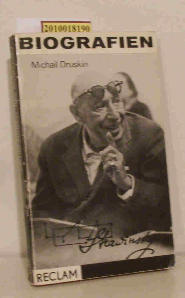Druskin,  Michail: Igor Strawinsky Persönlichkeit, Schaffen, Aspekte / Michail Druskin. [Aus d. Russ. Hrsg. u. übertr. von Christof Rüger]