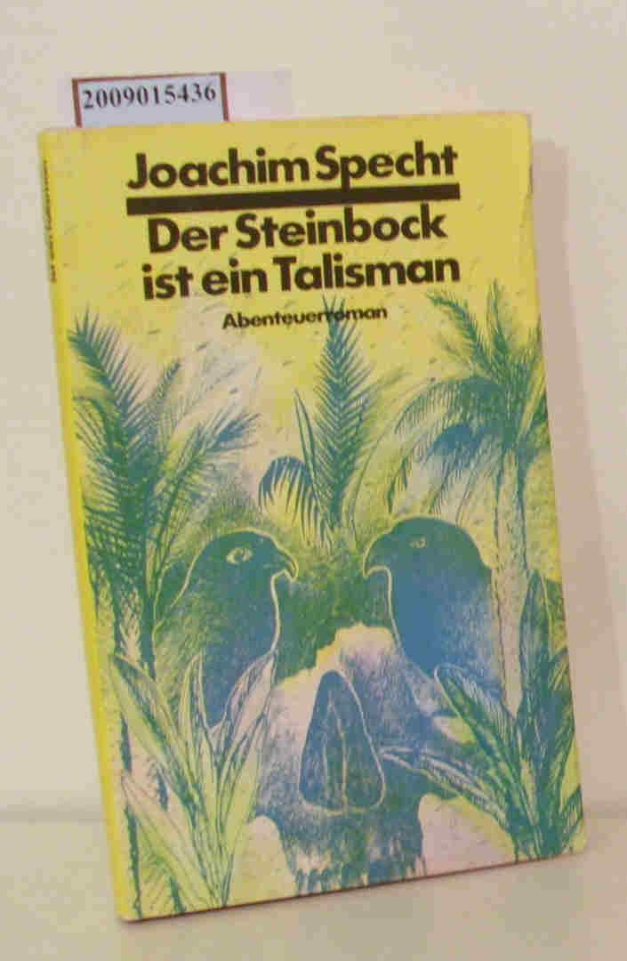 Der  Steinbock ist ein Talismann Abenteuerroman / Joachim Specht