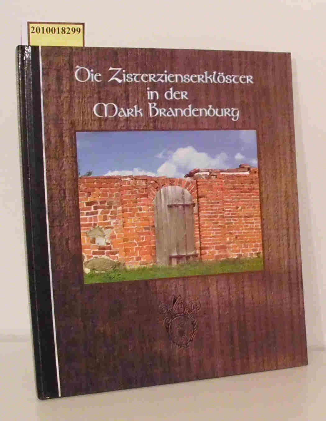 Die  Zisterzienserklöster in der Mark Brandenburg Georg Bieniek. [Aktualisierende Bearb. von Elke Lang. Fotografien Rainer J. Fischer]