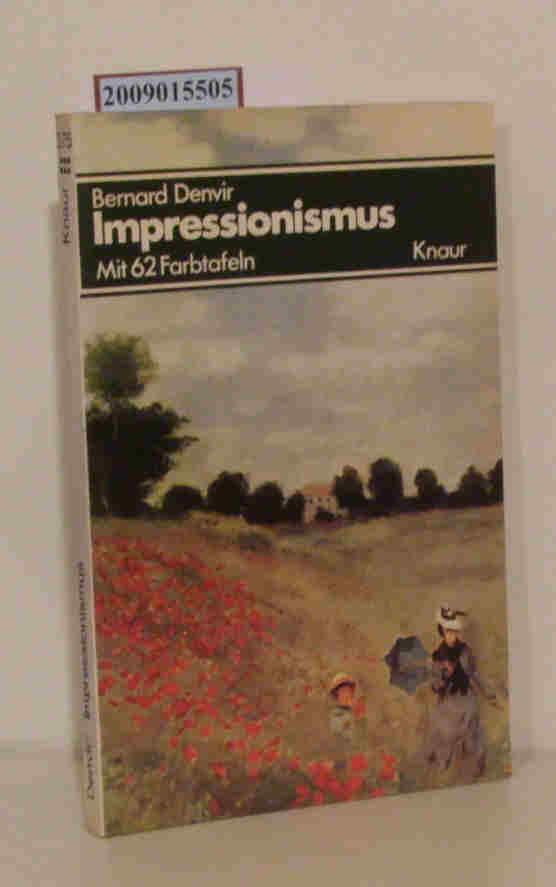 Impressionismus Bernard Denvir. [Aus d. Engl. übertr. von Karl Otto von Czernicki]