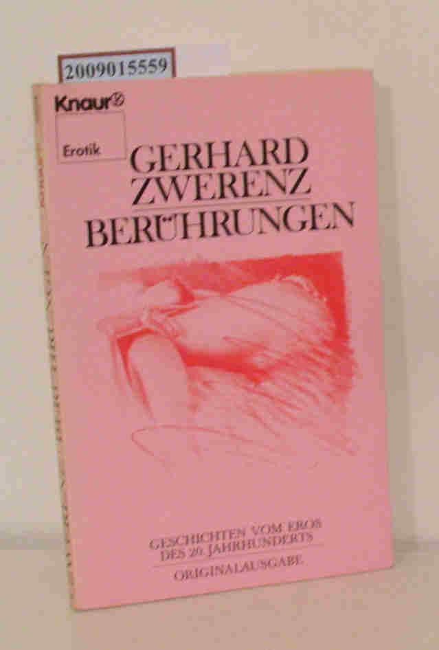 Berührungen Geschichten vom Eros d. 20. Jh. / Gerhard Zwerenz