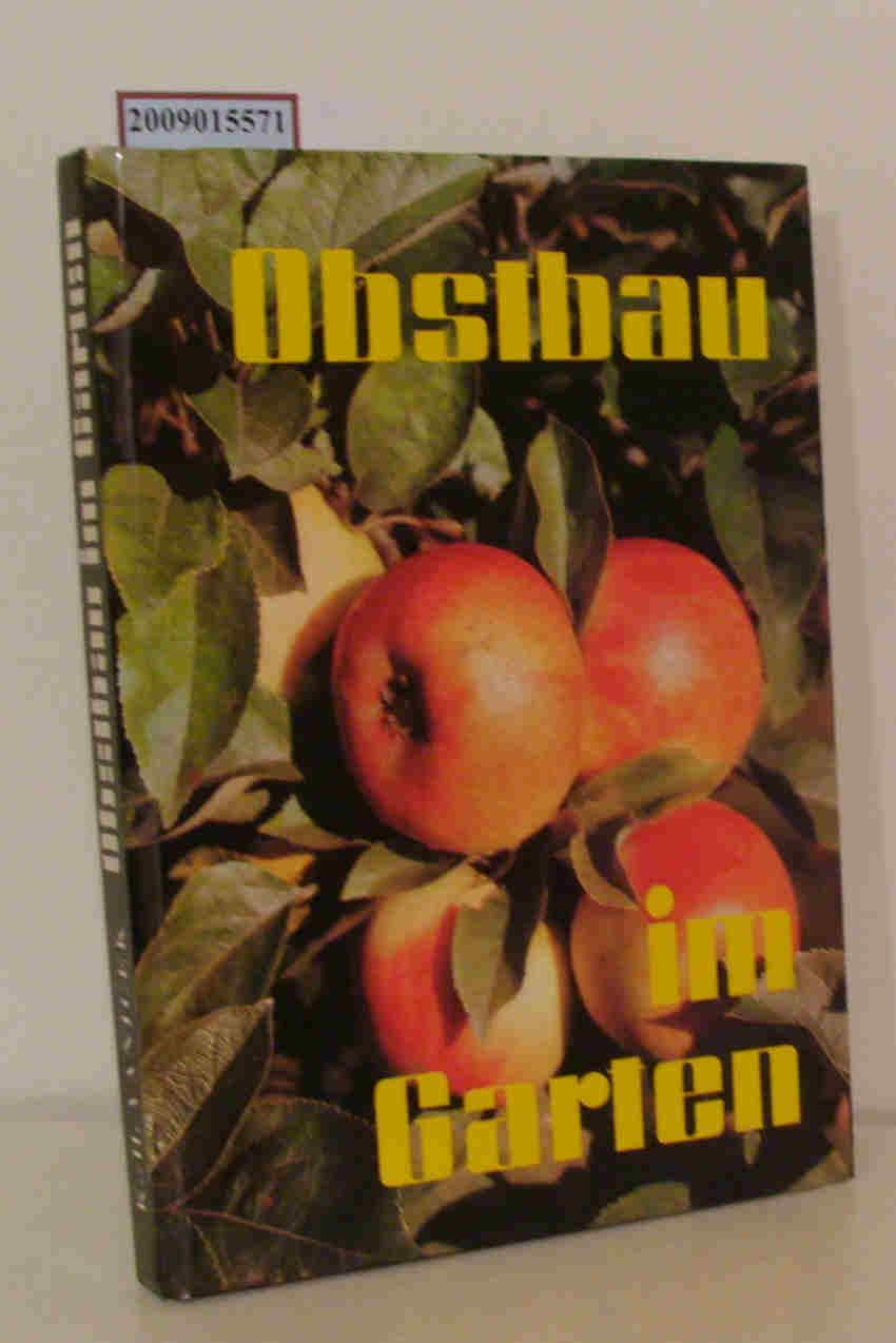 Obstbau im Garten e. Leitf. für d. Obstbau im Klein-, Siedler-, Haus- u. ländl. Nutzgarten / Karl-Heinz Vanicek