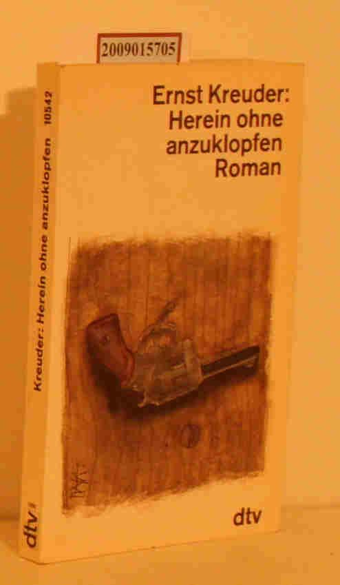 Kreuder,  Ernst: Herein ohne anzuklopfen Roman / Ernst Kreuder
