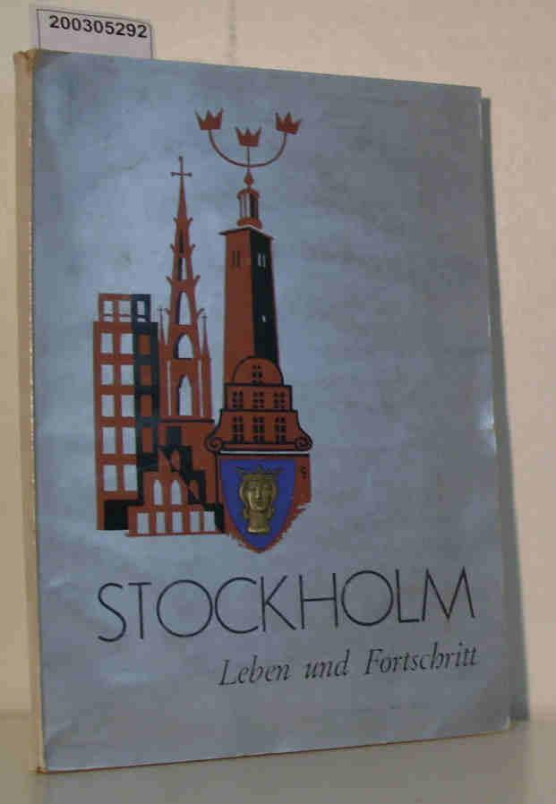 Stockholm. Leben und Fortschritt